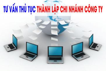 Thủ tục thành lập chi nhánh cho doanh nghiệp Việt