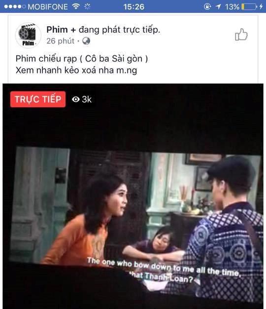 """Livestream lậu phim """"Cô Ba Sài Gòn"""" có vi phạm hình sự?"""