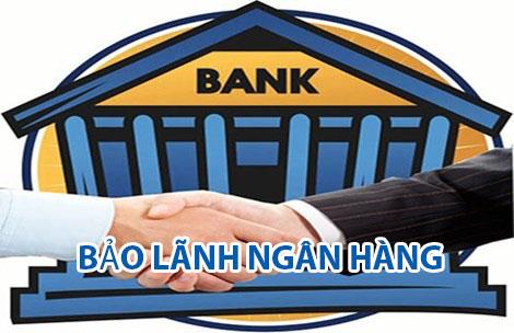 Tư vấn thủ tục yêu cầu ngân hàng bảo lãnh thực hiện hợp đồng cho doanh nghiệp