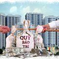Làm sao để quỹ bảo trì chung cư vận hành hiệu quả?